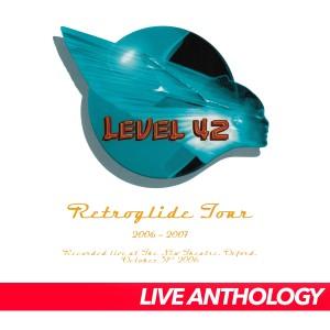 Level 42的專輯Retroglide Live 2006