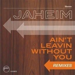 Jaheim的專輯Ain't Leavin Without You  [Remixes]