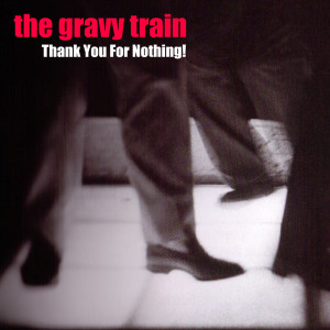 Album Thank You For Nothing! from Gravy Train