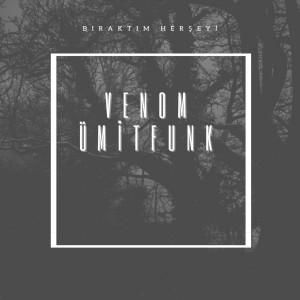 Album Bıraktım Herşeyi from Venom