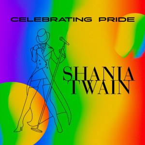 Celebrating Pride: Shania Twain dari Shania Twain