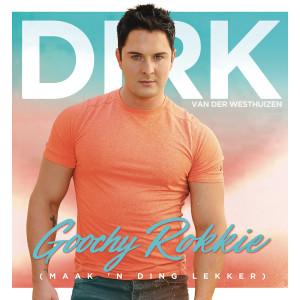 Listen to Goochy Rokkie (Maak 'n ding lekker) song with lyrics from Dirk Van Der Westhuizen