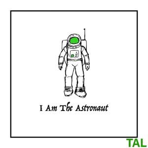 I Am the Astronaut