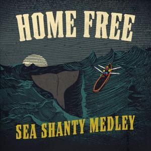 Album Sea Shanty Medley from Home Free