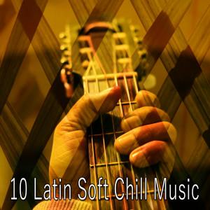 Album 10 Latin Soft Chill Music from Guitar Instrumentals