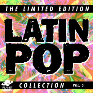 The Hit Co.的專輯The Limited Edition Latin Pop Collection, Vol. 5