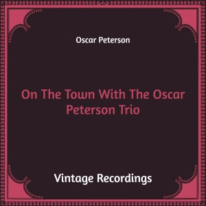 On the Town with the Oscar Peterson Trio (Hq Remastered)
