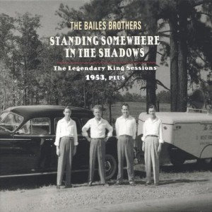 Album Standing Somewhere in the Shadows - The Legendary King Sessions 1953, Plus from Bailes Brothers