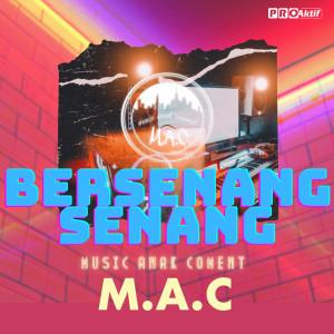 Bersenang Senang dari M.A.C