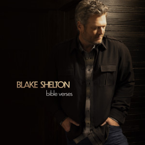 Album Bible Verses from Blake Shelton
