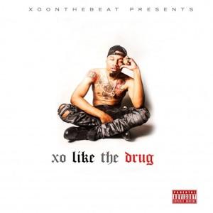 Album Like the Drug from DJ X.O.