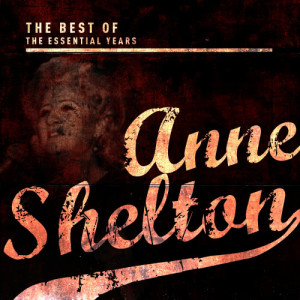 Best of the Essential Years: Anne Shelton