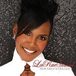 Album How Great Is Our God from LaRue Howard