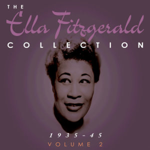 Ella Fitzgerald的專輯The Ella Fitzgerald Collection 1935-45 Vol. 2