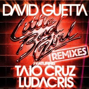 David Guetta的專輯Little Bad Girl (feat. Taio Cruz & Ludacris) (Remixes) (Explicit)