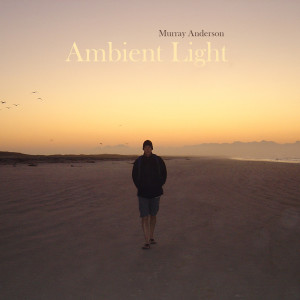 Album Ambient Light from Murray Anderson