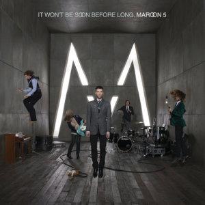 Maroon 5的專輯It Won't Be Soon Before Long