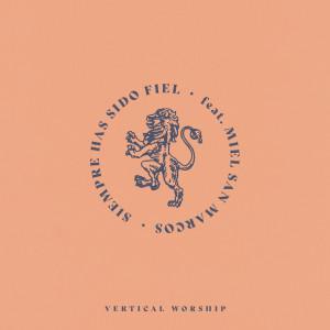 Vertical Worship的專輯Siempre Has Sido Fiel