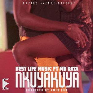 Listen to Nkuyakuya song with lyrics from Best Life Music