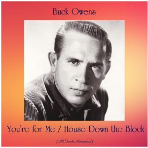 Album You're for Me / House Down the Block from Buck Owens