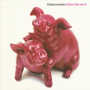 Album Pärlor från svin 2 from Flaskkvartetten