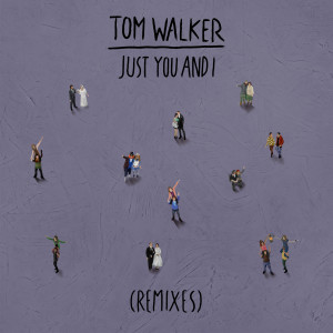 Just You and I (Paul Woolford Remix) 2019 Tom Walker