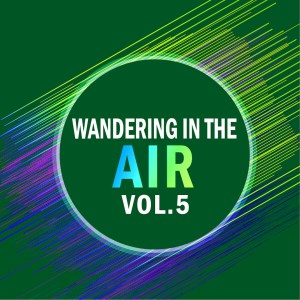 Wandering In The Air Vol.5