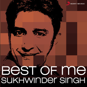 Album Best of Me Sukhwinder Singh from Various Artists