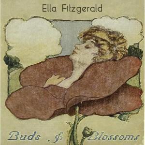 Ella Fitzgerald的專輯Buds & Blossoms