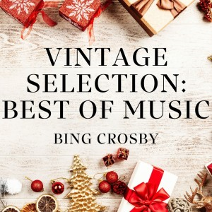 Album Vintage Selection: Best of Music (2021 Remastered) from Bing Crosby
