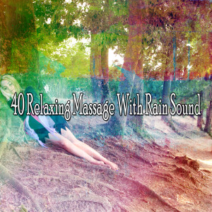 Album 40 Relaxing Massage with Rain Sound from Rain Sounds & White Noise