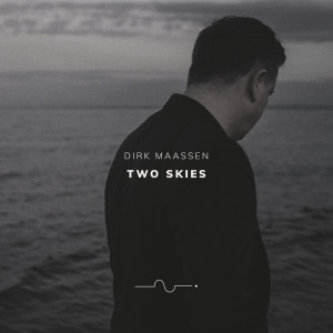 Listen to Two Skies song with lyrics from Dirk Maassen