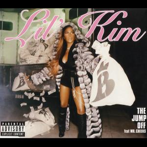 Lil' Kim的專輯The Jump Off (feat. Mr. Cheeks) (Remixes) (Explicit)