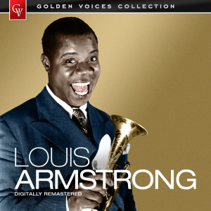 Louis Armstrong的專輯Golden Voices - Louis Armstrong (Remastered)