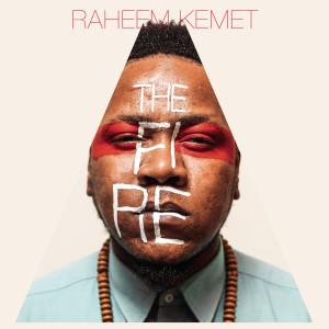 Album The Fire from Raheem Kemet