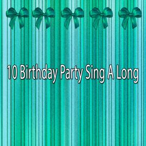 อัลบัม 10 Birthday Party Sing a Long ศิลปิน Happy Birthday Party Crew