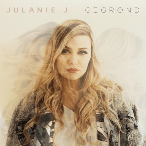 Album Gegrond from Julanie J
