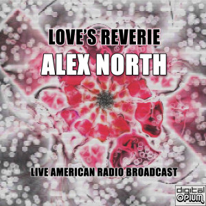 Album Love's Reverie from Alex North