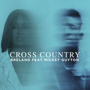 Breland的專輯Cross Country (feat. Mickey Guyton)