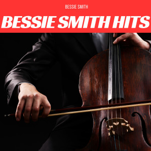 Bessie Smith的專輯Bessie Smith Hits