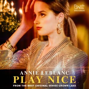 Album Play Nice from Annie LeBlanc