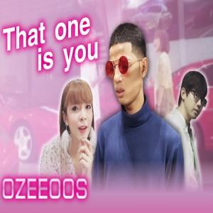 อัลบัม That one is you Feat.BongBong & Happy Oeoa ศิลปิน OZEEOOS