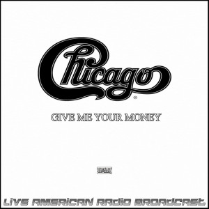 Chicago的專輯Give Me Your Money (Live)