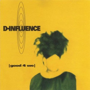 Album Good 4 We from D-Influence