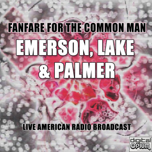 Album Fanfare For The Common Man (Live) from Emerson, Lake & Palmer