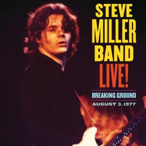 Album Live! Breaking Ground August 3, 1977 from Steve Miller Band