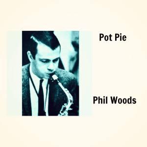 Album Pot Pie from Phil Woods