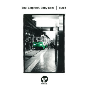 Album Run It (feat. Baby Bam) from Soul Clap
