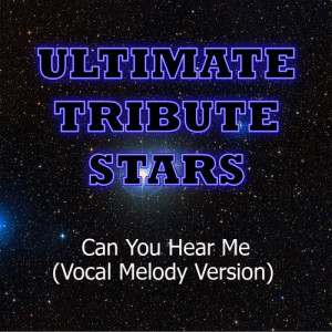 Ultimate Tribute Stars的專輯Enrique Iglesias - Can You Hear Me (Vocal Melody Version)
