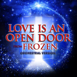 "Hollywood Movie Theme Orchestra的專輯Love Is an Open Door (From ""Frozen"") [Orchestral Version]"